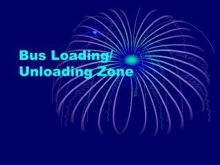 Bus Loading/  Unloading Zone