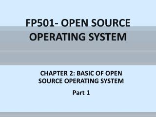 FP501- OPEN SOURCE OPERATING SYSTEM