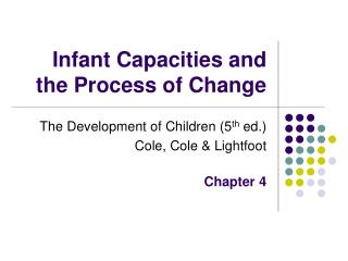 Infant Capacities and the Process of Change