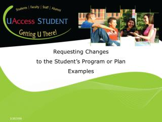 Requesting Changes  to the Student's Program or Plan Examples