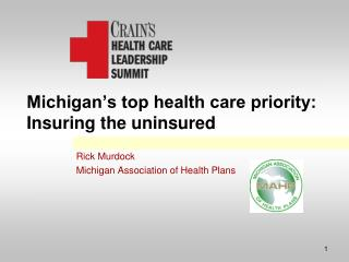 Michigan s top health care priority: Insuring the uninsured
