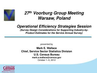 27 th  Voorburg Group Meeting  Warsaw, Poland Operational Efficiency Strategies Session