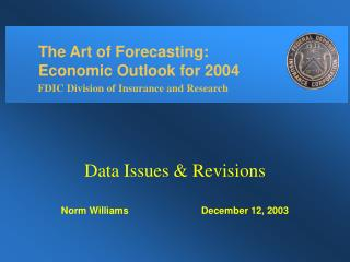 Data Issues & Revisions Norm Williams			December 12, 2003