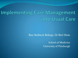 Implementing Care Management  into Usual Care