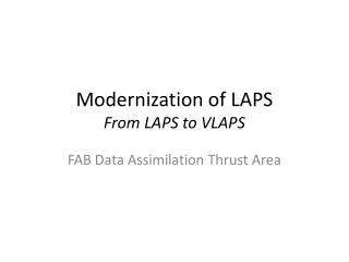 Modernization of LAPS From LAPS to VLAPS