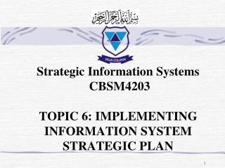 Strategic Information Systems  CBSM4203  TOPIC 6: IMPLEMENTING INFORMATION SYSTEM STRATEGIC PLAN