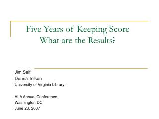 Five Years of Keeping Score What are the  Results?