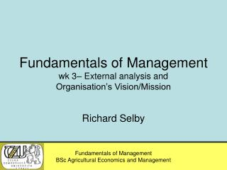 Fundamentals of Management wk 3– External analysis and  Organisation's Vision/Mission
