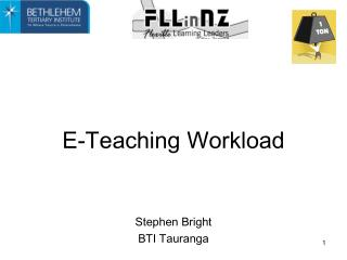 E-Teaching Workload  Stephen Bright BTI Tauranga