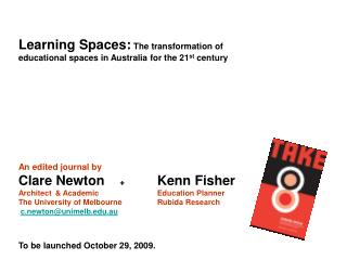 Learning Spaces:  The transformation of educational spaces in Australia for the 21 st  century
