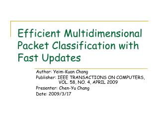 Efficient Multidimensional Packet Classification with Fast Updates