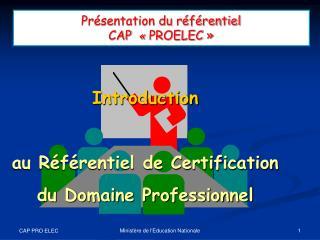 Présentation du référentiel  CAP  «  PROELEC»