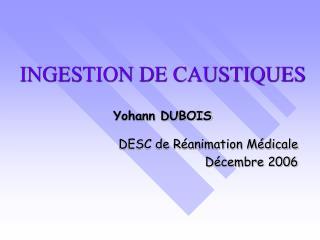 INGESTION DE CAUSTIQUES