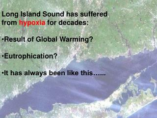Long Island Sound has suffered  from  hypoxia  for decades: Result of Global Warming?