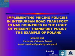 Monika Bak University of Gdansk, Poland e-mail: monikab@panda.bg.univ.gda.pl