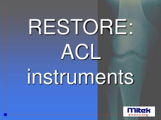 RESTORE: ACL instruments