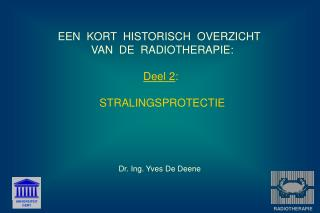 EEN  KORT  HISTORISCH  OVERZICHT   VAN  DE  RADIOTHERAPIE:  Deel 2:   STRALINGSPROTECTIE