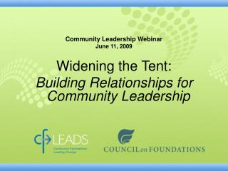 Community Leadership Webinar June 11, 2009 Widening the Tent: