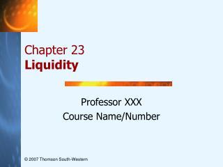 Chapter 23 Liquidity