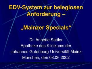 EDV-System zur beleglosen Anforderung � �Mainzer Specials�