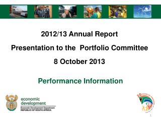 2012/13 Annual Report Presentation to the  Portfolio Committee 8 October 2013