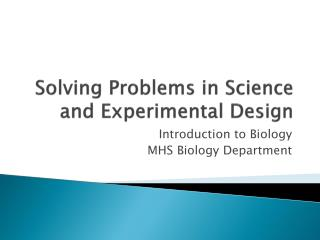 Solving Problems in Science and Experimental Design