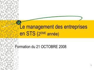 Le management des entreprises en STS ( 2 EME  année)