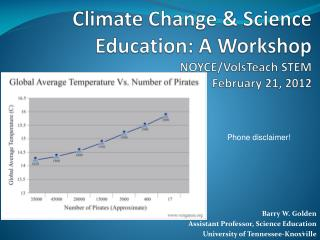 Climate Change & Science Education: A Workshop NOYCE/ VolsTeach  STEM February 21, 2012