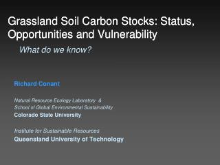 Grassland Soil Carbon Stocks: Status, Opportunities and Vulnerability What do we know?