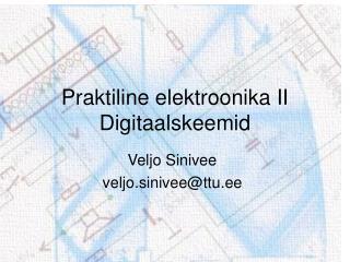 Praktiline elektroonika II Digitaalskeemid