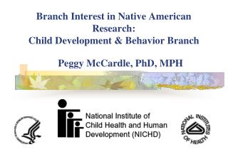 Branch Interest in Native American Research: Child Development  Behavior Branch