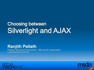 Choosing between Silverlight and AJAX