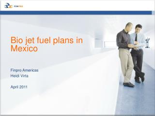 Bio jet fuel plans in Mexico