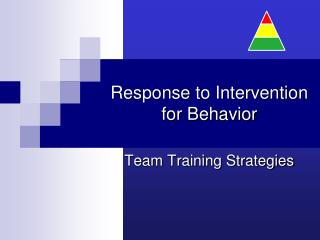 Response to Intervention for Behavior