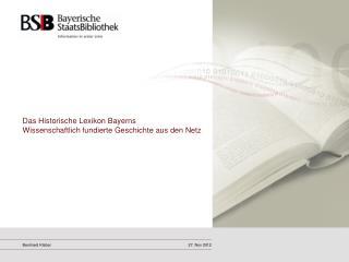 Das Historische Lexikon Bayerns Wissenschaftlich fundierte Geschichte aus den Netz