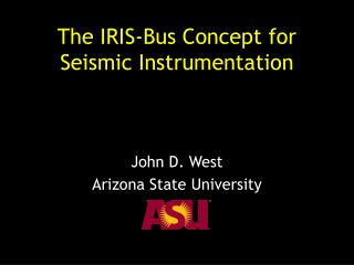 The IRIS-Bus Concept for Seismic Instrumentation
