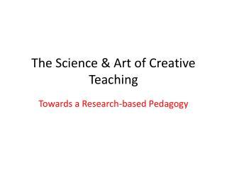The Science & Art of Creative Teaching