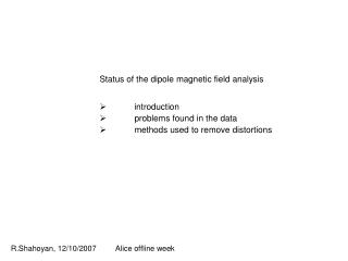 Status of the dipole magnetic field analysis  	introduction  	problems found in the data