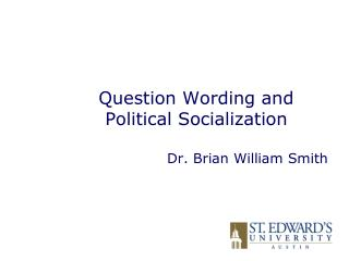 Question Wording and Political Socialization