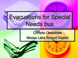 Evacuations for Special Needs bus