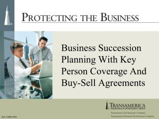 Business Succession Planning With Key Person Coverage And Buy-Sell Agreements