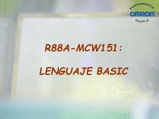R88A-MCW151: LENGUAJE BASIC