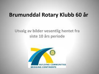 Brumunddal Rotary Klubb 60 år