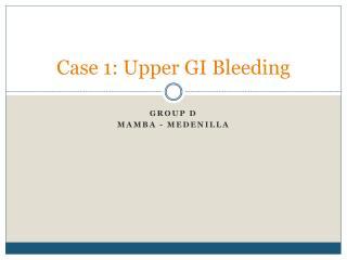 Case 1: Upper GI Bleeding