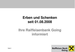 Erben und Schenken   seit 01.08.2008 Ihre Raiffeisenbank Going informiert