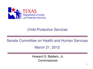 Child Protective Services Senate Committee on Health and Human Services March 21, 2012
