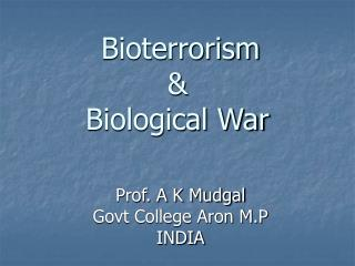 Bioterrorism &  Biological War