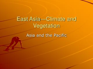 East Asia Climate and Vegetation