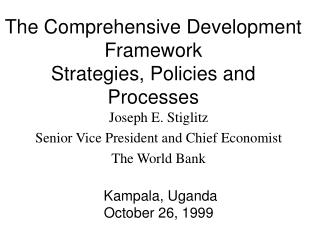 The Comprehensive Development Framework Strategies, Policies and Processes