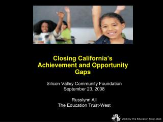 Closing California�s Achievement and Opportunity Gaps